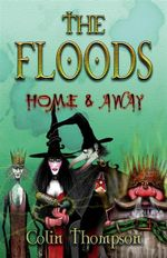 Home and Away : The Floods : Book 3 - Colin Thompson
