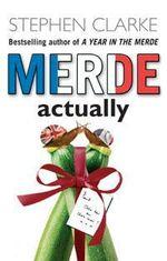 Merde, Actually - Stephen Clarke