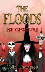 Neighbours : The Floods : Book 1 - Colin Thompson