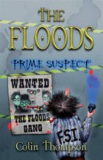 Prime Suspect : The Floods : Book 5 - Colin Thompson