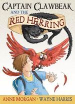 Captain Clawbeak and the Red Herring : Captain Clawbeak - Anne Morgan