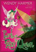 Pearlie and the Fairy Queen : Book 10 : The Pearlie Series - Wendy Harmer