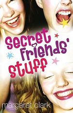 Secret Friends' Stuff - Margaret Clark