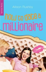 How to Date a Millionaire : Living Blonde - Allison Rushby