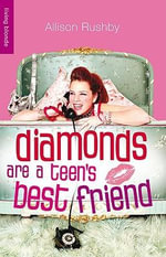 Diamonds are a Teen's Best Friend - Allison Rushby