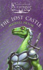 The Lost Castle : Chronicles Of Krangor 1 - Michael Pryor
