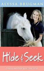 Hide and Seek : Shelby and Blue Learn New Tricks - Alyssa Brugman