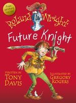 Roland Wright, Future Knight - Tony Davis