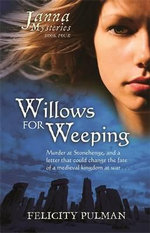 Willows for Weeping : Janna Mysteries S. - Felicity Pulman