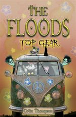 Top Gear : The Floods Series : Book 7 - Colin Thompson