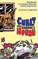 Curly Saves Grandma's House - Sally Morgan