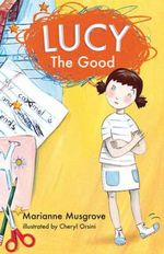Lucy The Good - Marianne Musgrove