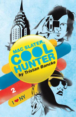 Mac Slater Coolhunter 2 : I Heart NY - Tristan Bancks