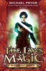 Hour of Need : Laws of Magic Series : Book 6 - Michael Pryor