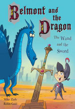 The Wand and the Sword : Belmont And The Dragon Series : Book 2 - Mike Zarb