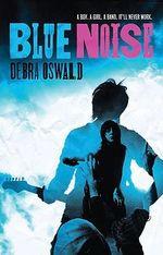 Blue Noise - Debra Oswald