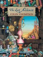 The Last Alchemist - Colin Thompson