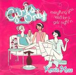 Girls Only : Everything you need for a girls' night in - Kerrie Hess