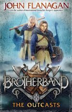 The Outcasts  : Brotherband Series : Book 1 - John Flanagan