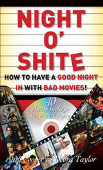 Night O' Shite : How to Have a Good Night in With Bad Movies! - Amy Cooper