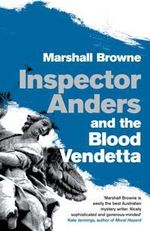 Inspector Anders and the Blood Vendetta - Marshall Browne