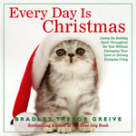 Every Day is Christmas - Bradley Trevor Greive