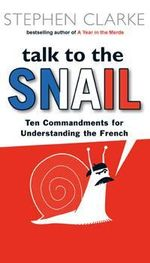 Talk To The Snail (Merde) - Stephen Clarke