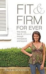 Fit and Firm For Ever - Paula Goodyer