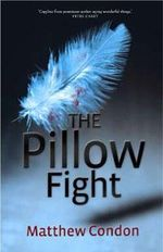 The Pillow Fight - Matthew Condon