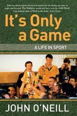It's Only A Game - John O'Neill