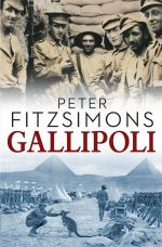 Gallipoli : Pre-order Your Signed Copy!* - Peter FitzSimons