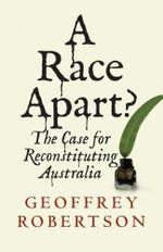 The Statute of Liberty : How Australians Can Take Back Their Rights - Geoffrey Robertson