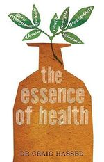 The Essence of Health : The Seven Pillars of Wellbeing - Craig Hassad