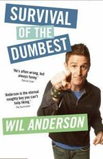Survival of the Dumbest - Wil Anderson