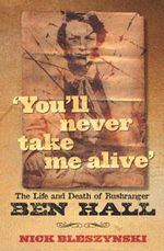 You'll Never Take Me Alive: Life and Times of Bushra :  Life and Times of Bushra - Nick Bleszynski