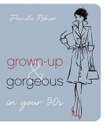 Grown-up and Gorgeous in Your 50s - Pamela Robson