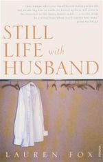 Still Life with Husband - Lauren Fox