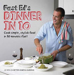 Dinner In 10 : Cook Simple, Stylish Food In 10 Minutes Flat! :  Cook Simple, Stylish Food In 10 Minutes Flat! - Ed Halmagyi