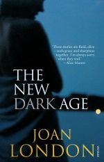 The New Dark Age - Joan London