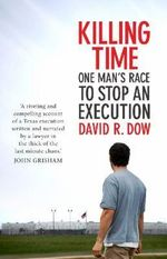 Killing Time : The Race To Stop An Execution :  The Race To Stop an Execution - David R. Dow