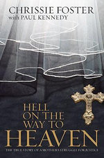 Hell On The Way To Heaven - Chrissie Foster