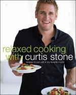 Relaxed Cooking With Curtis Stone - Curtis Stone