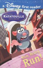 Run, Remy, Run! : A Disney First Reader