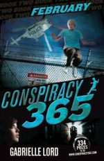 February : Conspiracy 365: Book 2 - Gabrielle Lord