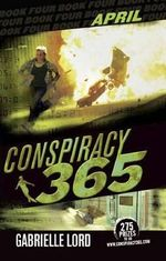 April : Conspiracy 365: Book 4 - Gabrielle Lord