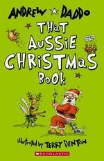 That Aussie Christmas Book - Andrew Daddo