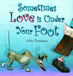 Sometimes Love is Under Your Foot - Colin Thompson