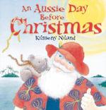 An Aussie Day Before Christmas - Kilmeny Niland