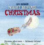 Aussie Night Before Christmas: Board Book :  Board Book - Yvonne Morrison