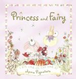 Princess and Fairy: Mini Book : Mini Book - Anna Pignataro
